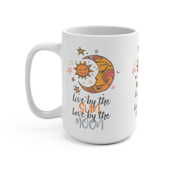 Live By The Sun Love By The Moon, White 15oz Ceramic Mug