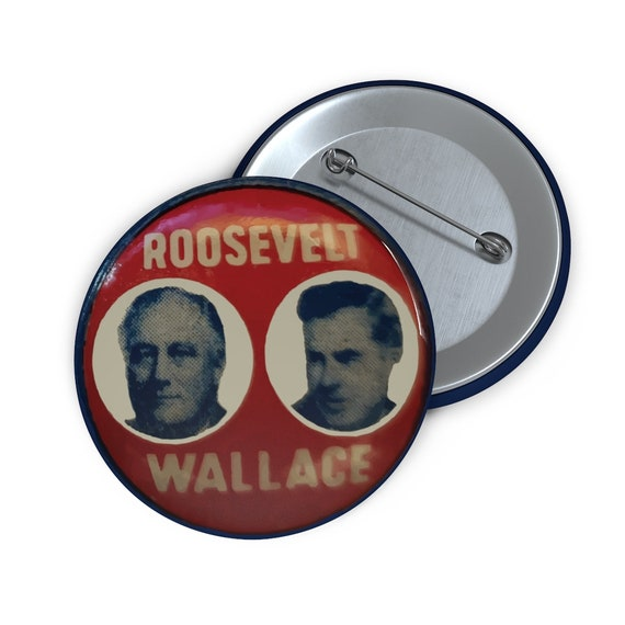 """Roosevelt & Wallace, 2"""" Pin Button, Vintage FDR Campaign Button"""