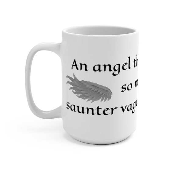 Saunter Vaguely Downwards, White 15oz Ceramic Mug, Inspired From Good Omens, Coffee, Tea