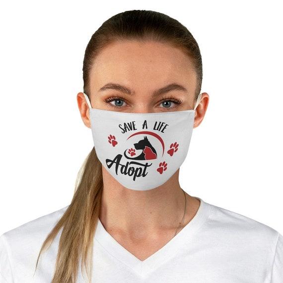 Save A Life Adopt, Cloth Face Mask, Washable, Reusable, Inspirational, Motivational, Activism