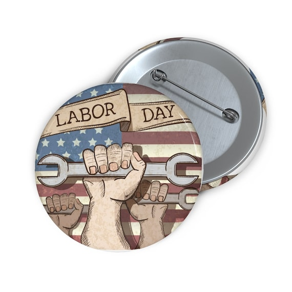 "Everyday Is Labor Day 2"" Pin Button, Activism, Unity"