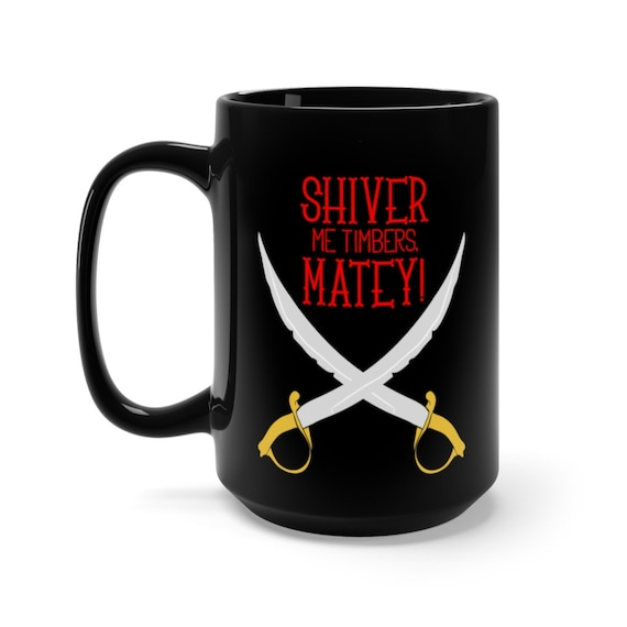 Shiver Me Timbers, Black 15oz Ceramic Mug, Crossed Cutlasses, Pirate