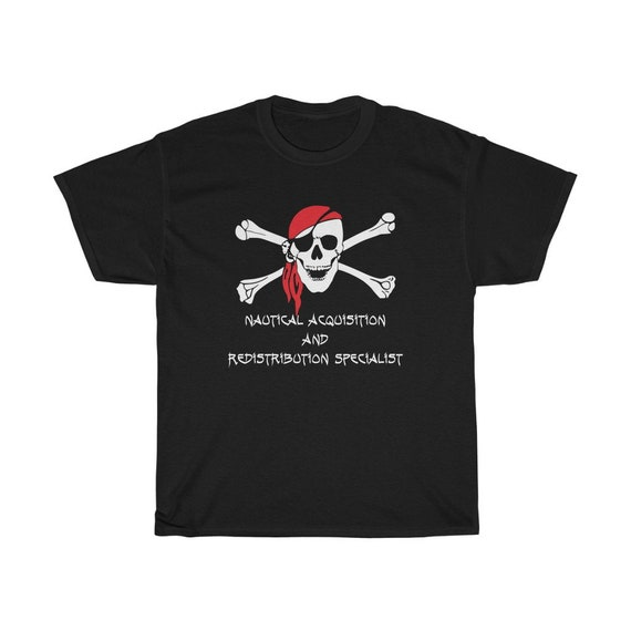 Nautical Acquisition And Redistribution Specialist, Black 100% Cotton T-Shirt, Sizes Up To 3XL, Skull & Crossbones, Pirate Flag, Jolly Roger