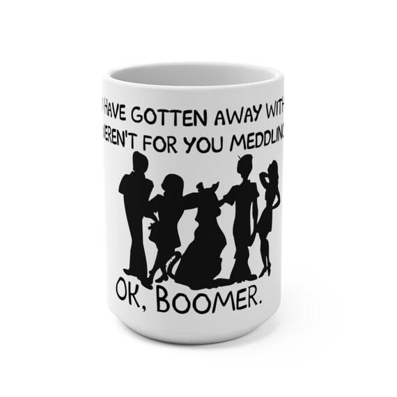 OK Boomer, White 15oz Ceramic Mug, Inspired By Scooby Doo