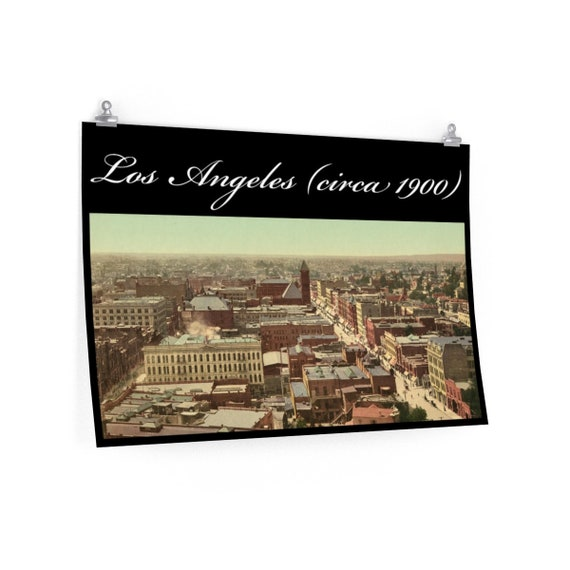 Fine Art Poster Matte With Vintage Photo Of Los Angeles From An Antique Postcard Circa 1900