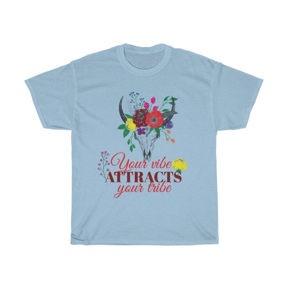 Your Vibe Attracts Your Tribe, Unisex T-shirt