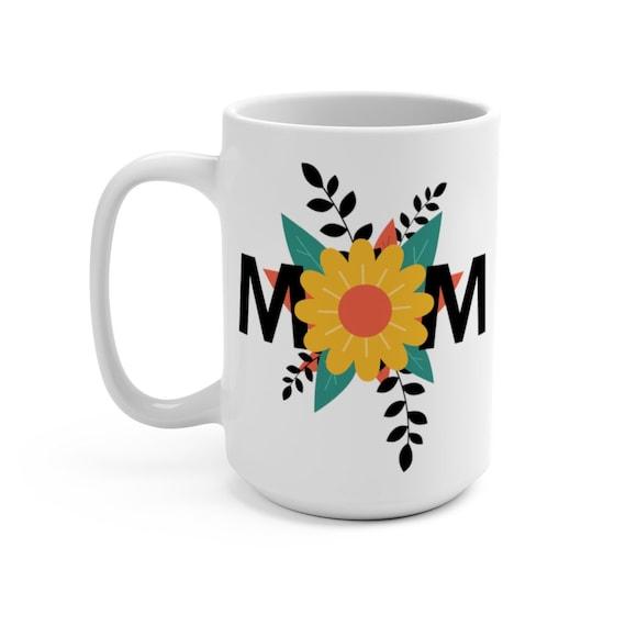 Mom Flower, White 15oz Ceramic Mug, Mother's Day, Coffee, Tea