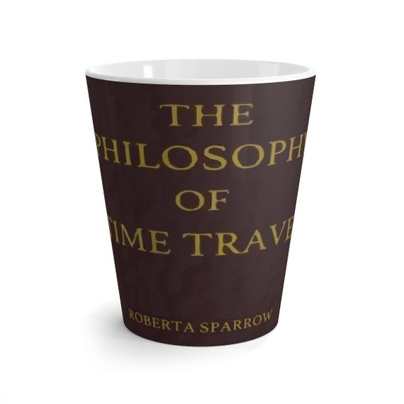 The Philosophy Of Time Travel, 12oz Latte Mug, Inspired By Donnie Darko, Coffee, Tea