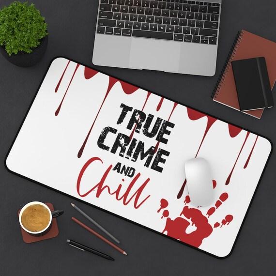 True Crime And Chill Desk Mat