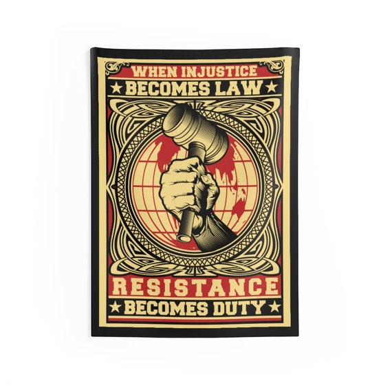 When Injustice Becomes Law Resistance Becomes Duty, Indoor Wall Tapestry, Activism, Wall Decor, Room Decor