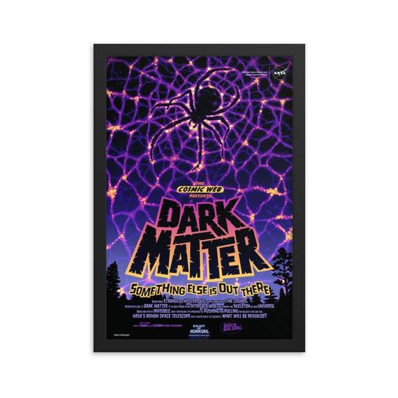 "Dark Matter, 12"" x18"" Framed Poster, Black Wood Frame, Acrylic Covering, Fake Vintage/Retro Style NASA Movie Poster, Room Decor"