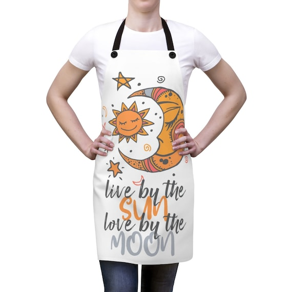 Live By The Sun Love By The Moon, Kitchen Apron