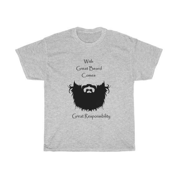 With Great Beard Comes Great Responsibility - Heavy Cotton Tee With A Vintage Inspired Image Of A Hipster Beard.