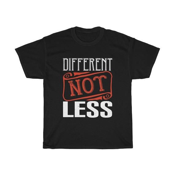 Different Not Less, 100% Cotton T-shirt, Activism