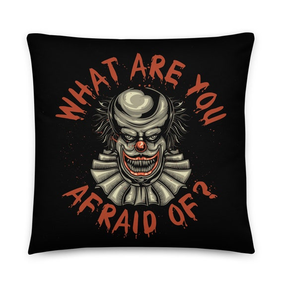 """What Are You Afraid Of?, 18"""" Square Pillow, Scary Clown, Inspired By The Horror Novel IT"""