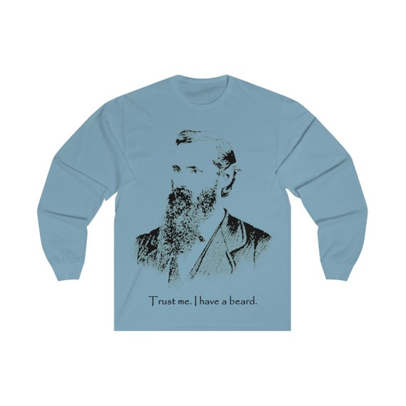 Trust Me I Have A Beard, Unisex Long Sleeve Tee, Vintage Inspired Illustration Of A Bearded Man