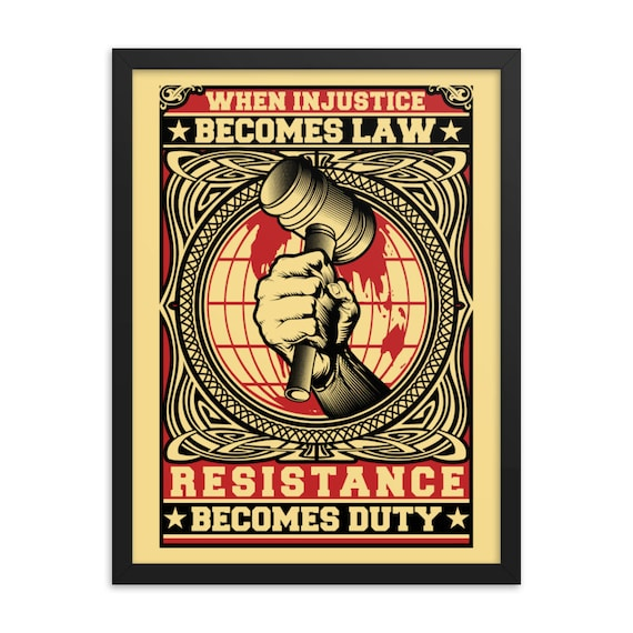 When Injustice Becomes Law Resistance Becomes Duty, Framed Poster, Black Wood Frame, Acrylic Covering, Activism, Room Decor