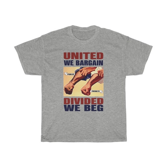Labor Day v2, Unisex Heavy Cotton T-shirt, United We Bargain, Divided We Beg, Union Workers