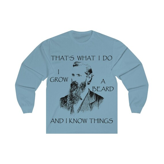 That's What I Do, I Grow A Beard And I Know Things, Unisex Long Sleeve Tee, Vintage Inspired Illustration Of A Bearded Man