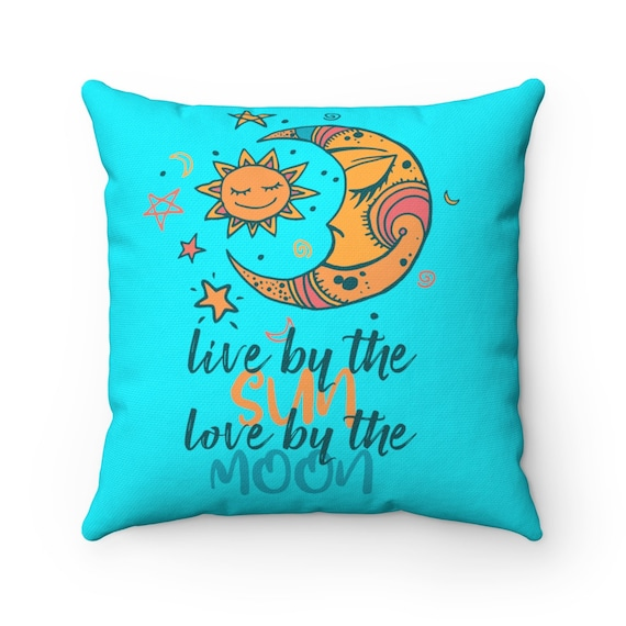 Live By The Sun Love By The Moon, Square Pillow