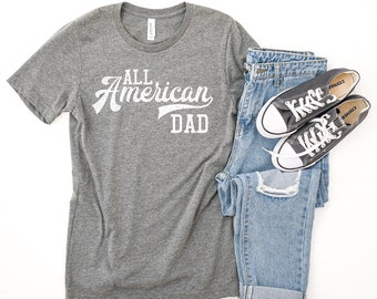 bcd154e8 All American Dad Tee, All American Dad, 4th of July Tee, Dad Tee, Patriotic  Shirt, All American Dad Shirt, 4th of July, Father's Day