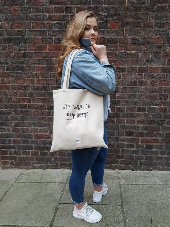 CottonCanvas Tote Bag /'Hey warrior keep going/' ~ Daily reminder ~ 10/% of each sale goes to Mind Charity