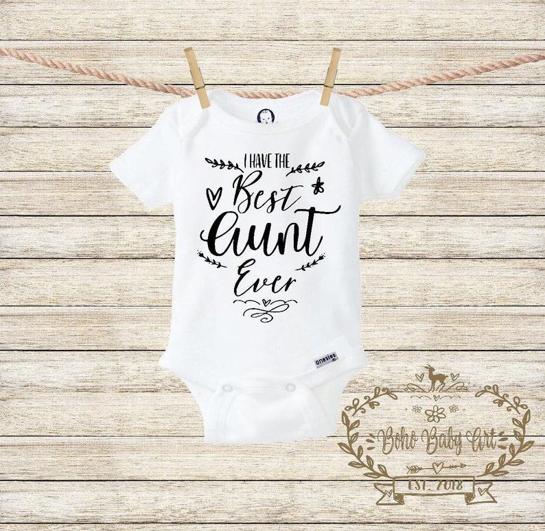 I Have The Best Aunt Ever Onesie\u00ae Aunt Baby Bodysuit Unique Baby Gift Cute Baby Bodysuit Aunt Onesie Aunt Gift Unisex Baby Clothes