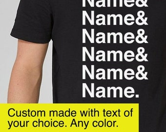 bf47a776 Custom name shirt, name list shirt, name shirt, name t-shirt, name tee,  custom made t-shirt, group name shirt, long list shirt, personalized