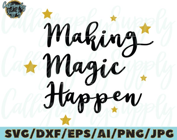 Making Magic Happen Svg Cut File Vinyl Decal For Silhouette Etsy