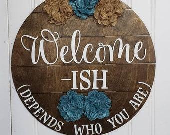 Welcome Door Hanger, Wooden Sign, Welcome-ISH Wood Door Hanger, Door Decor, Best Gift Ever, Front door decor, new home gifts