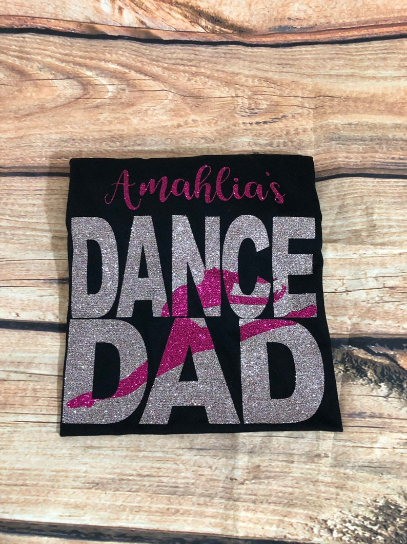 0b8d1ce4cf8c1 Personalized dance DAD shirt / Dance DAD / child's name / choose colors /  nationals competition dance shirts