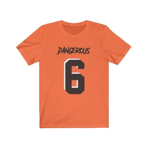 the latest 9f779 63827 Orange Baker Mayfield DANGEROUS 6 - Unisex Jersey Short Sleeve Tee