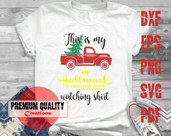 This is my Christmas movies watching shirt SVG, Hallmark Channel SVG, Red truck christmas tree svg   5 type Svg/ dxf/ png/ eps/ pdf   PQC044