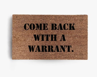 Come Back With A Warrant Doormat, Coir Doormat, Welcome Mat, Funny, Warrant, Free Shipping