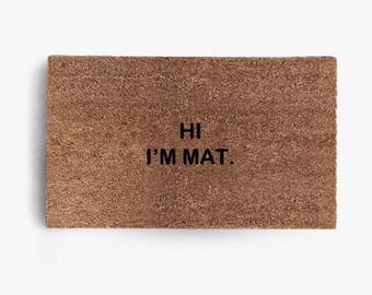 Hi I'm Mat Doormat, Coir Doormat, Welcome Mat, Funny Doormats, Mat, Funny, Free Shipping