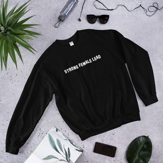 253eb1291 Strong Female Lead Sweatshirt, Feminist Gifts, Feminism Sweatshirt, Women  in Film, Hollywood, Gender Equality, Equal Pay, Actress, Acting
