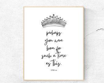 Perhaps You Were Born For Such A Time As This | Esther 4:14 Bible Verse Printable | Christian Nursery Print |  Scripture Wall Art