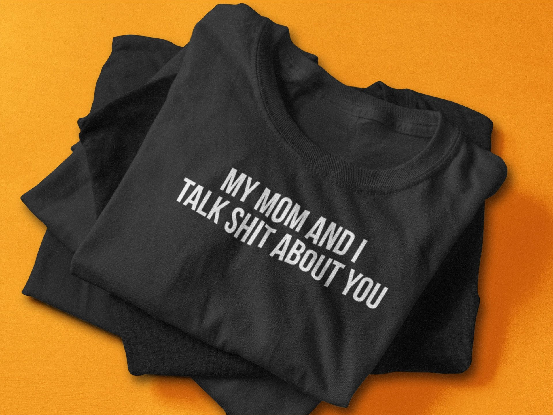 ba4457164 My Mom And I Talk Shit About You Unisex Tee Matching Mom | Etsy