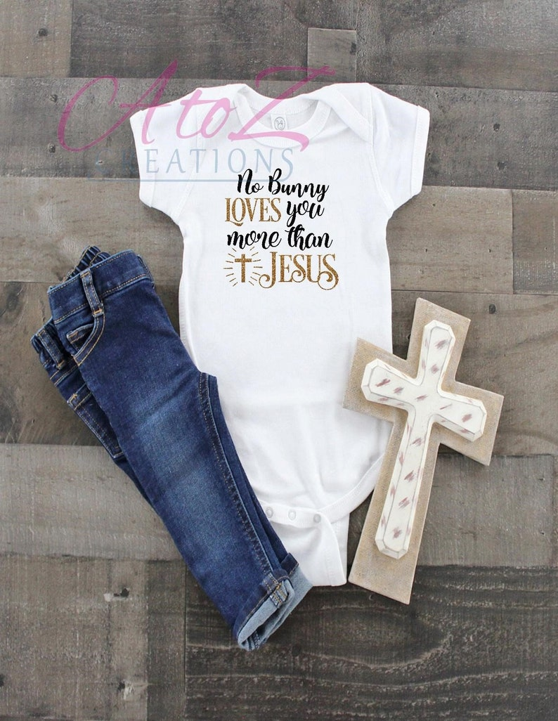 No Bunny Loves you more than Jesus T-shirt Baby Bodysuit Funny shirt Best friend gift Gift for niece Gift for nephew grand kid first Easter