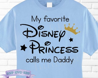4471ab0a My Favorite Disney Princess Calls Me Daddy t-shirt SVG, PNG cut files,  disney svg, princess, disney shirt, disney cricut, trip, vacation