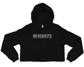 No Requests Crop Hoodie
