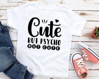 3fe5d40b Cute But Psycho Shirt, Toddler Shirt, Youth shirt, Cute shirts for kids,  Cute shirts for toddlers, Funny kids shirt, Toddler Tee