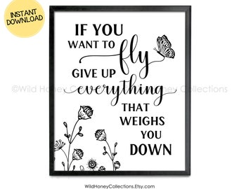 If You Want To Fly, Give Up Everything That Weighs You Down, Printable Inspirational Sign, Home Decor, INSTANT DIGITAL DOWNLOAD