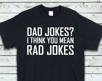 1073de27e fathers day Unisex T-shirt gift for him funny shirt for men shirt for  husband fathers day gift for dad Dad Jokes I Think You Mean Rad Jokes