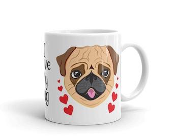 6ab22ed83e9 Pug coffee mug Pug mug Gift for pug lover mug with dog pug lover gift I love  my pug dog lover mug pug gift pug art
