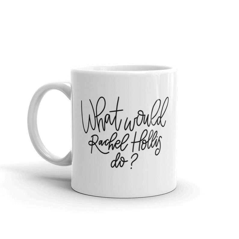 What Would Rachel Hollis Do Coffee Mug  ORIGINAL  Rachel image 0