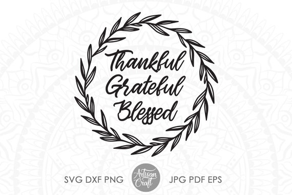 thankful grateful blessed svg thanksgiving wreath thanksgiving decor svg dxf files for cnc fall svg cricut cut files silhouette svg boho
