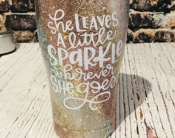 She Leaves A Little Sparkle Wherever She Goes Glitter Tumbler