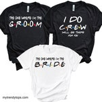 I Found My Lobster, Bachelorette Party Friends Show, The One Where, Gets Married, Bachelorette Party T-shirts, i'm the groom, i'm the bride