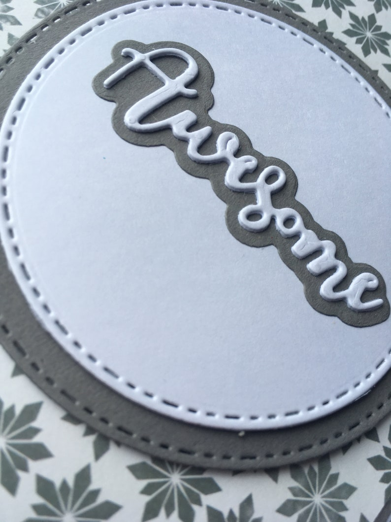 Grey and white sentiment card with /'Awesome shadowed sentiment die embellishment